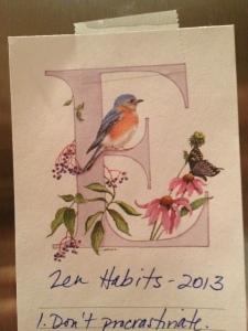 My Zen Habits list that's taped to my fridge. So far...so good.